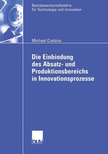 Die Einbindung des Absatz- und Produktionsbereichs in Innovationsprozesse als Buch
