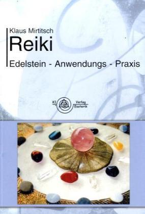 Reiki Edelstein-Anwendungs-Praxis als Buch