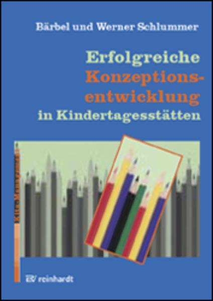 Erfolgreiche Konzeptionsentwicklung in Kindertagesstätten als Buch