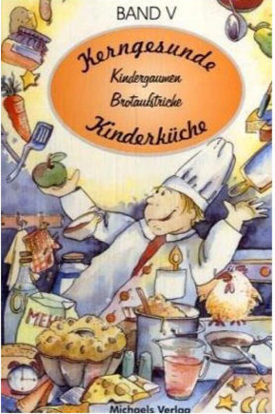 Kerngesunde Kinderküche 5. Kindergaumen. Brotaufstriche als Buch