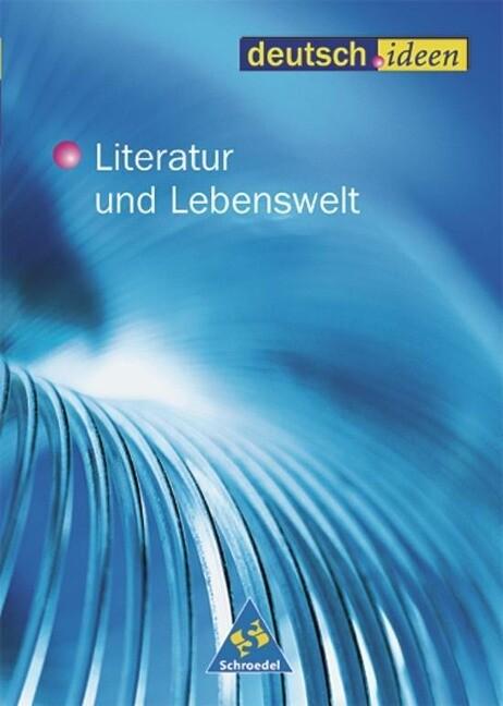 deutsch.ideen. Schülerband. Literatur und Lebenswelt. S II als Buch