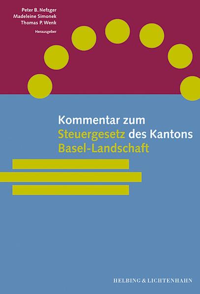 Kommentar zum Steuergesetz des Kantons Basel-Landschaft als Buch