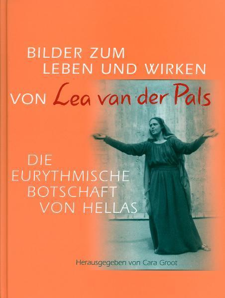 Bilder zum Leben und Wirken von Lea van der Pals als Buch