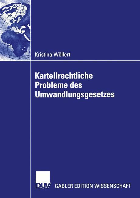 Kartellrechtliche Probleme des Umwandlungsgesetzes als Buch