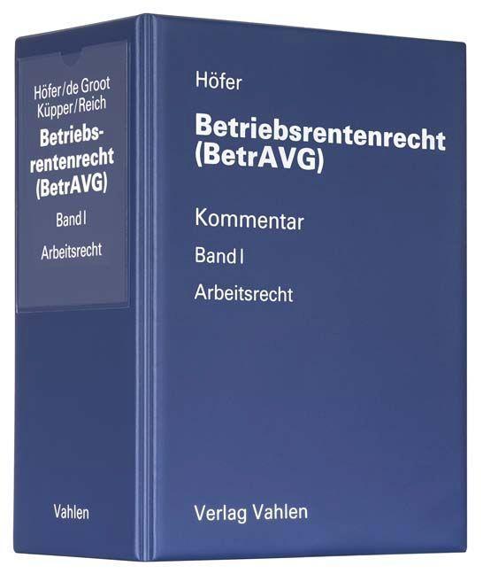 Betriebsrentenrecht (BetrAVG) Band I: Arbeitsrecht als Buch