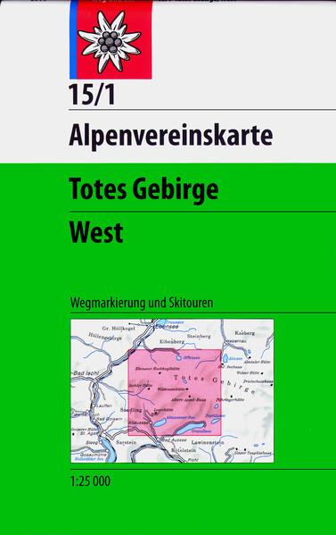 DAV Alpenvereinskarte 15/1 Totes Gebirge West 1 : 25 000 Wegmarkierungen und Skitouren als Buch