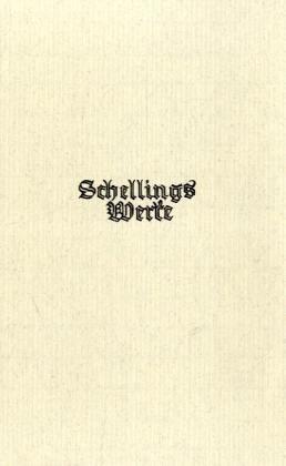 Schelling Werke Nachlaßband: Die Weltalter. Fragmente als Buch