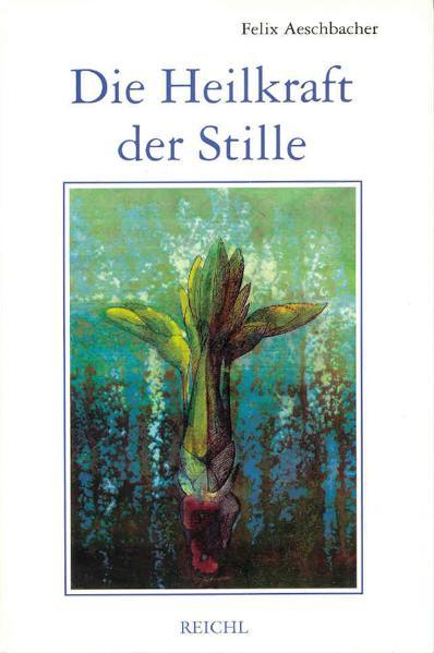 Die Heilkraft der Stille als Buch