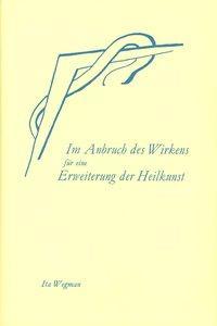 Im Anbruch des Wirkens für eine Erweiterung der Heilkunst nach geisteswissenschaftlicher Menschenkunde als Buch