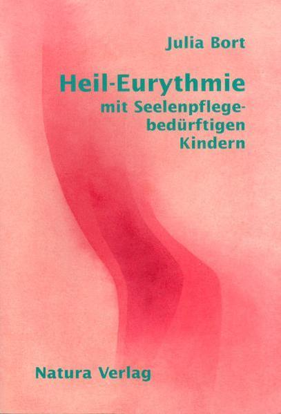 Heil - Eurythmie mit Seelenpflege-bedürftigen Kindern als Buch