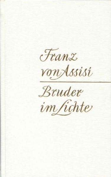 Franz von Assisi - Bruder im Lichte als Buch