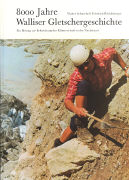 8000 Jahre Walliser Gletschergeschichte als Buch