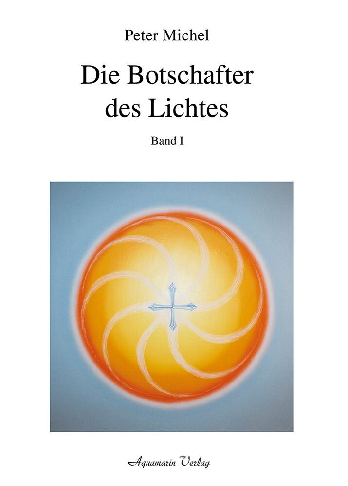Die Botschafter des Lichtes. Bd.1 als Buch