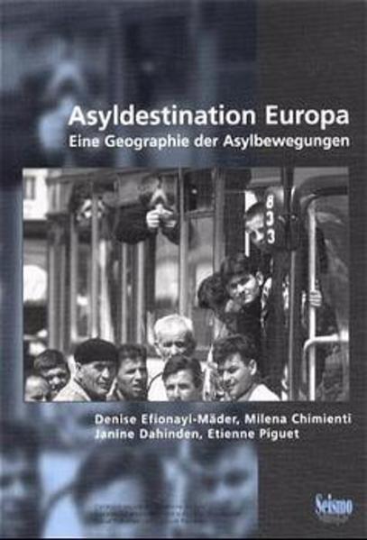 Asyldestination Europa. Eine Geographie der Asylbewegungen als Buch