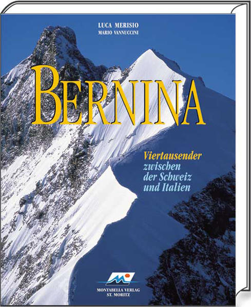 Bernina - Viertausender zwischen der Schweiz und Italien als Buch