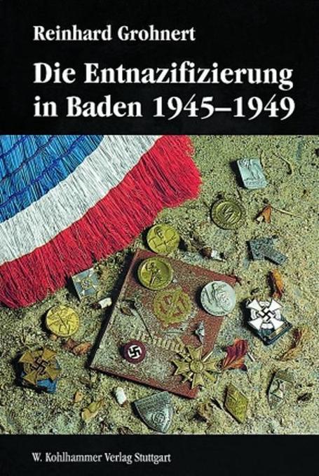 Die Entnazifizierung in Baden 1945-1949 als Buch