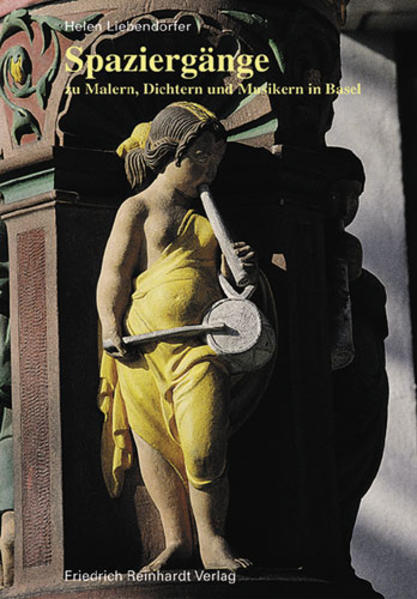 Spaziergänge zu Malern, Dichtern und Musikern in Basel als Buch