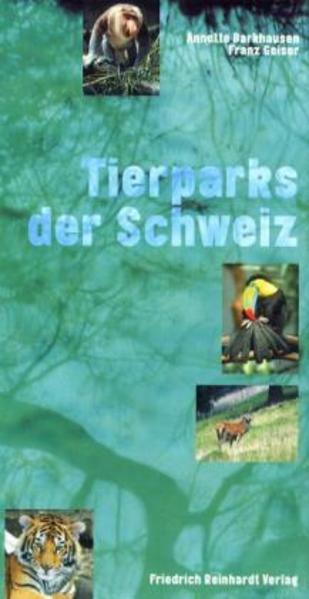 Tierparks der Schweiz als Buch