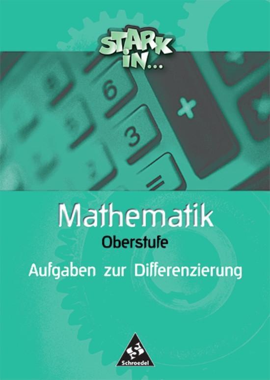 Stark in Mathematik. Aufgaben zur Differenzierung Oberstufe als Buch