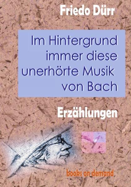 Im Hintergrund immer diese unerhörte Musik von Bach als Buch