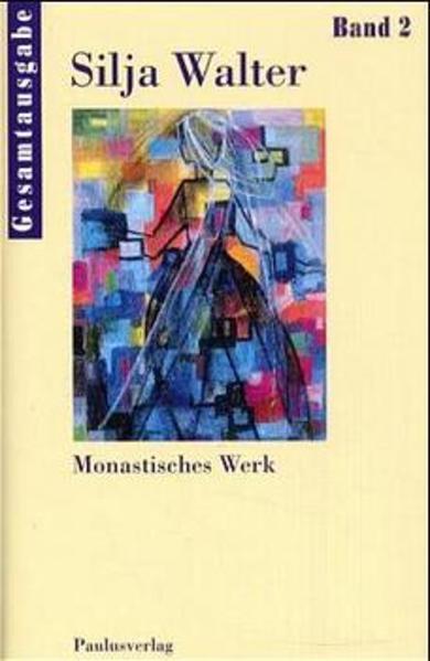 Monastisches Werk - Gesamtausgabe Bd. 2 als Buch