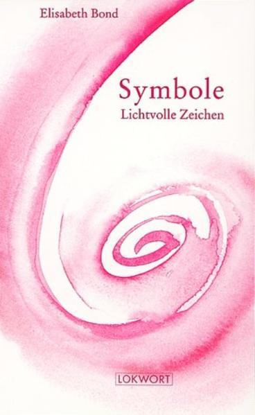 Symbole. Lichtvolle Zeichen als Buch