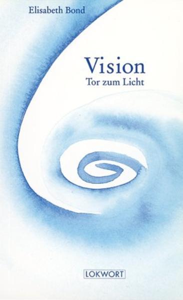 Vision. Tor zum Licht als Buch