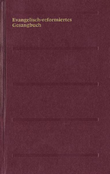 Evangelisch-reformiertes Gesangbuch. Gesangbuch der Evangelisch-reformierten Kirchen der deutschsprachigen Schweiz als Buch