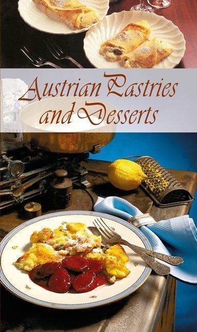 Austrian Pastries and Desserts als Buch