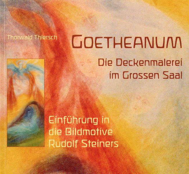 Goetheanum. Die Deckenmalerei im Grossen Saal als Buch