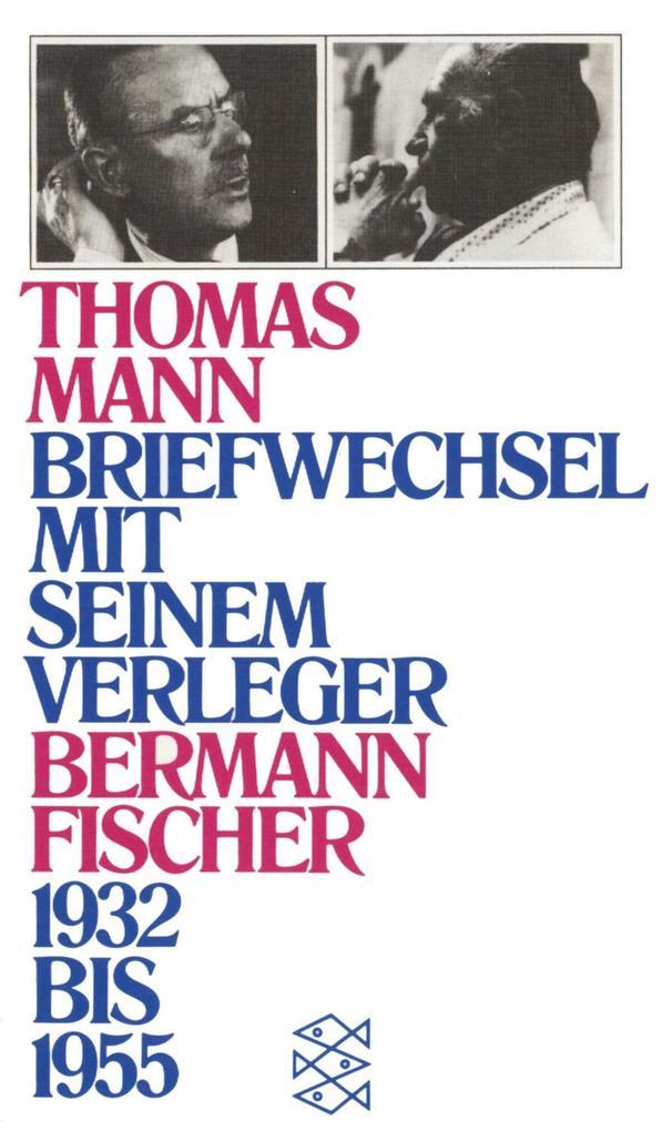 Briefwechsel mit seinem Verleger Gottfried Bermann Fischer als Taschenbuch