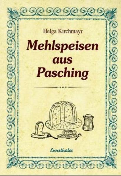 Mehlspeisen aus Pasching als Buch