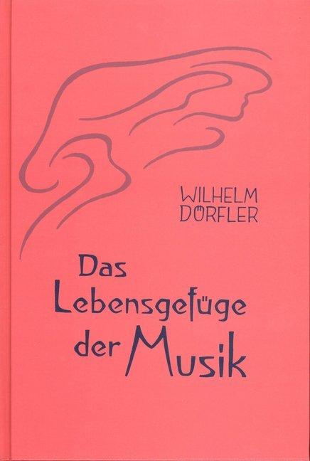 Das Lebensgefüge der Musik 1. Grundgestalt, Bewegung, Stufung als Buch