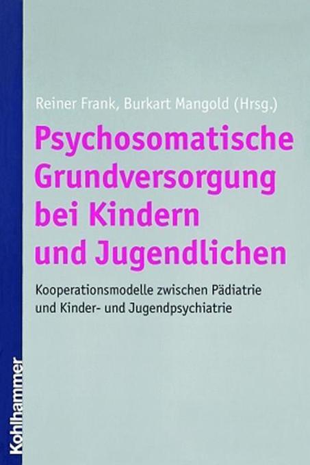 Psychosomatische Grundversorgung bei Kindern und Jugendlichen als Buch