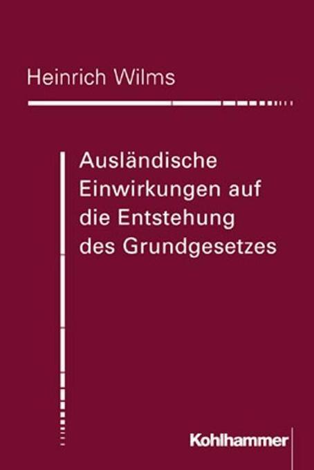 Ausländische Einwirkungen auf die Entstehung des Grundgesetzes als Buch