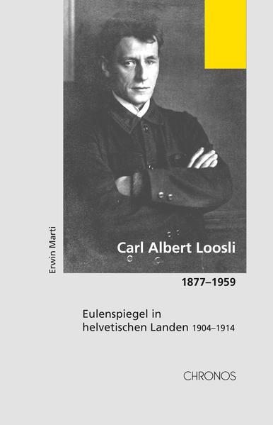Carl Albert Loosli 1877-1959 als Buch
