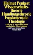 Wissenschaftstheorie, Handlungstheorie, Fundamentale Theologie