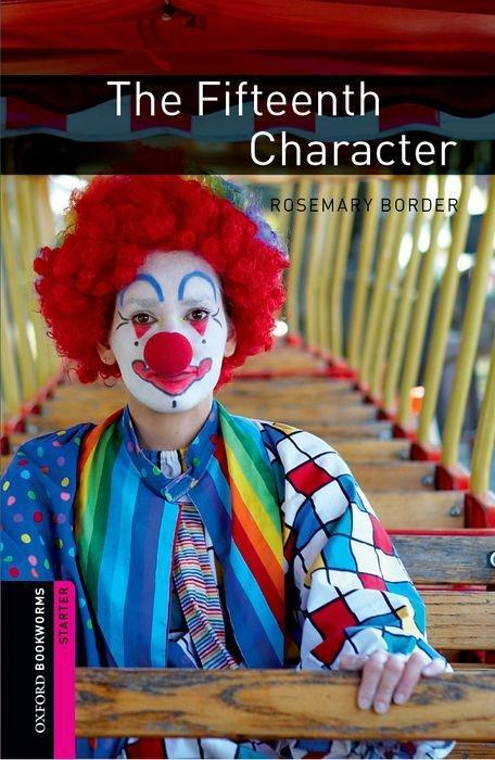 Oxford Bookworms Library: The Fifteenth Character: Starter: 250-Word Vocabulary als Buch