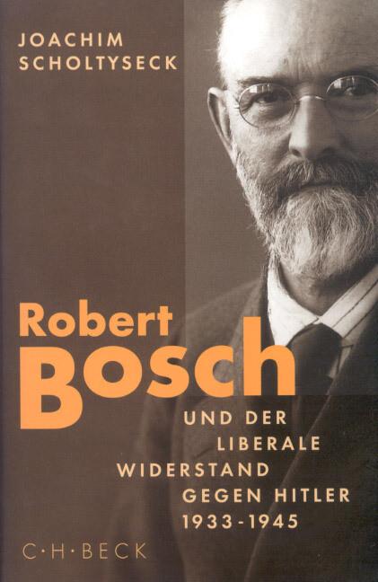 Robert Bosch und der liberale Widerstand gegen Hitler 1933 bis 1945 als Buch