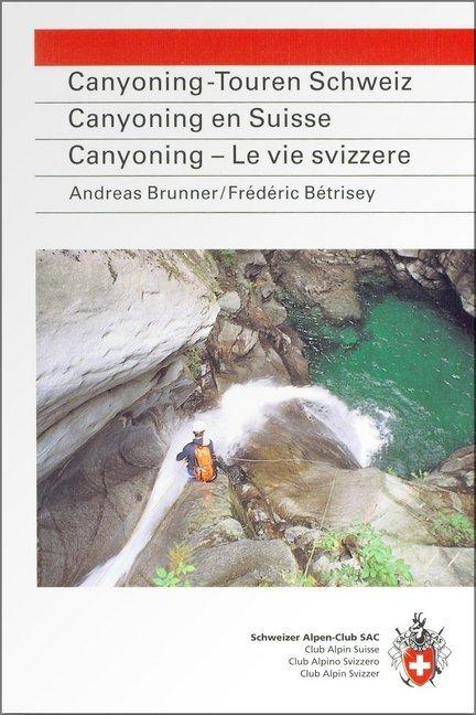 SAC Canyoning-Touren der Schweiz als Buch