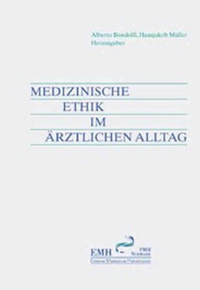 Medizinische Ethik im ärztlichen Alltag als Buch