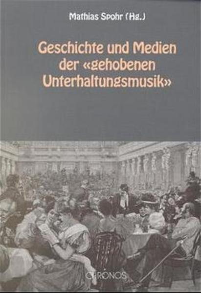 """Geschichte und Medien der """"gehobenen Unterhaltungsmusik"""" als Buch"""