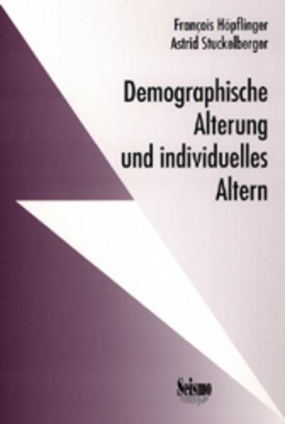 Demographische Alterung und individuelles Altern. Ergebnisse aus dem Nationalen Forschungsprogramm Alter/Vieillesse/Anziani als Buch