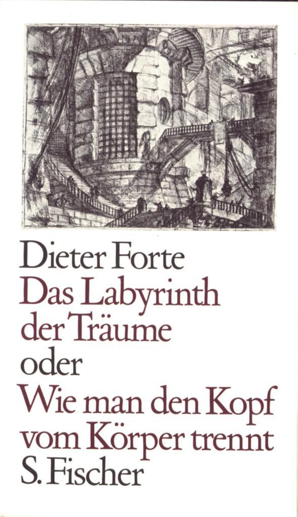 Das Labyrinth der Träume oder Wie man den Kopf vom Körper trennt als Buch