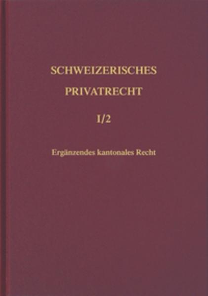 Schweizerisches Privatrecht / Ergänzendes kantonales Recht als Buch