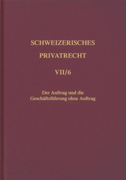 Schweizerisches Privatrecht / Obligationenrecht - Besondere Vertragsverhältnisse / Der Auftrag und die Geschäftsführung ohne Auftrag als Buch