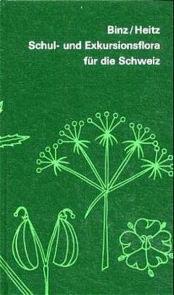 Schul- und Exkursionsflora für die Schweiz mit Berücksichtigung der Grenzgebiete als Buch