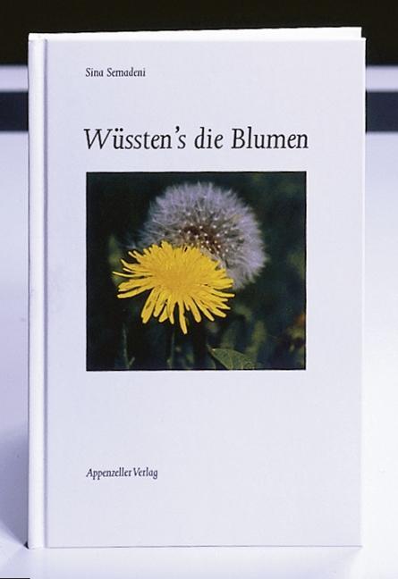 Wüssten's die Blumen als Buch