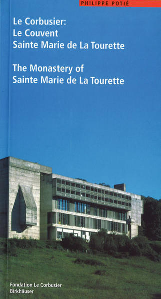 Le Corbusier. Le Couvent Sainte Marie de La Tourette / The Monastery of Sainte Marie de La Tourette als Buch