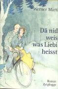 Dä nid weis, was Liebi heisst als Buch